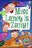 Gutman, Dan: Miss Laney Is Zany! (Turtleback School & Library Binding Edition) (My Weird School Daze (Prebound))