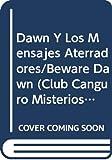Martin, Ann M.: Dawn Y Los Mensajes Aterradores/Beware Dawn (Club Canguro Misterios, No 2/Baby-Sitters Club Mystery, No 2) (Spanish Edition)