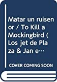 Lee, Harper: Matar UN Ruisenor/to Kill a Mockingbird