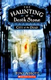 Abbott, Tony: City Of The Dead (Turtleback School & Library Binding Edition) (Haunting of Derek Stone (Pb))