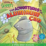 Inches, Alison: The Adventures Of An Aluminum Can (Turtleback School & Library Binding Edition) (Little Green Books)