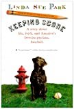 Park, Linda Sue: Keeping Score (Turtleback School & Library Binding Edition)