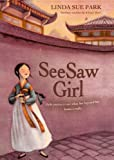 Park, Linda Sue: Seesaw Girl (Turtleback School & Library Binding Edition)