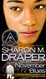Draper, Sharon M.: November Blues (Turtleback School & Library Binding Edition)