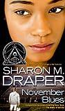 Draper, Sharon M.: November Blues (Turtleback School & Library Binding Edition)