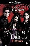 Smith, L. J.: The Struggle (Turtleback School & Library Binding Edition) (The Vampire Diaries)