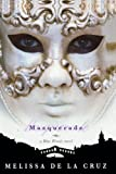 De La Cruz, Melissa: Masquerade (Turtleback School & Library Binding Edition) (Blue Blood Novels)