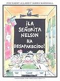 Allard, Harry: La Senorita Nelson Ha Desaparecido! / Miss Nelson Is Missing! (Spanish Edition)