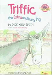 Triffic the Extraordinary Pig by Dick…