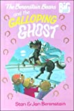 Stan Berenstain: Berenstain Bears and the Galloping Ghost