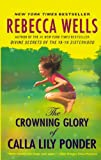 Wells, Rebecca: The Crowning Glory Of Calla Lily Ponder (Turtleback School & Library Binding Edition)