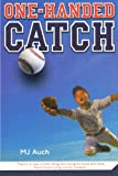 Auch, Mary Jane: One-Handed Catch (Turtleback School & Library Binding Edition)