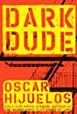 Hijuelos, Oscar: Dark Dude (Turtleback School & Library Binding Edition)