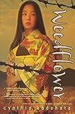 Kadohata, Cynthia: Weedflower (Turtleback School & Library Binding Edition)