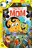 Willson, Sarah: The Best Mom (Turtleback School & Library Binding Edition) (Nick Spongebob Squarepants (Prebound))