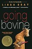 Bray, Libba: Going Bovine (Turtleback School & Library Binding Edition)