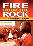 Draper, Sharon M.: Fire From The Rock (Turtleback School & Library Binding Edition)