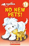 Wilhelm, Hans: No New Pets! (Turtleback School & Library Binding Edition) (Scholastic Reader - Level 1)
