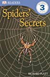 Platt, Richard: Spiders' Secrets (Turtleback School & Library Binding Edition) (DK Readers: Level 3 (Pb))