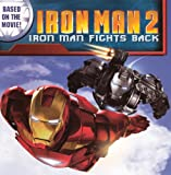Huelin, Jodi: Iron Man 2: Iron Man Fights Back (Turtleback School & Library Binding Edition)