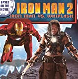 Huelin, Jodi: Iron Man 2: Iron Man Vs. Whiplash (Turtleback School & Library Binding Edition)