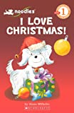 Wilhelm, Hans: I Love Christmas! (Turtleback School & Library Binding Edition) (Scholastic Reader: Level 1 (Pb))