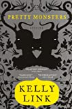Link, Kelly: Pretty Monsters (Turtleback School & Library Binding Edition)