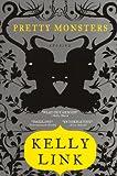 Link, Kelly: Pretty Monsters (Turtleback School & Library Binding Edition)