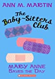 Martin, Ann M.: Mary Anne Saves The Day (Turtleback School & Library Binding Edition) (Baby-Sitters Club (Pb))
