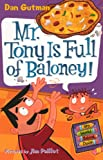 Gutman, Dan: Mr. Tony Is Full Of Baloney! (Turtleback School & Library Binding Edition) (My Weird School Daze)