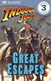 Dorling Kindersley, Inc.: Indiana Jones: Great Escapes (Turtleback School & Library Binding Edition) (Indiana Jones (Pb))