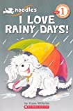 Wilhelm, Hans: I Love Rainy Days! (Turtleback School & Library Binding Edition) (Scholastic Reader Noodles: Level 1 (Pb))