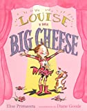 Primavera, Elise: Louise The Big Cheese (Turtleback School & Library Binding Edition)
