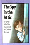 Scheffler, Ursel: The Spy in the Attic