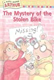 Brown, Marc Tolon: The Mystery of the Stolen Bike (Marc Brown Arthur Chapter Books)