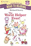 Scarry, Richard: The Worst Helper Ever! (Road to Reading)