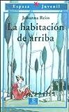 Reiss, Johanna: LA Habitacion De Arriba (Spanish Edition)