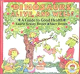 Brown, Laurene Krasny: Dinosaurs Alive and Well!: A Guide to Good Health (Dino Life Guides for Families)