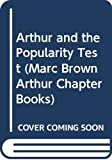 Brown, Marc Tolon: Arthur and the Popularity Test (Marc Brown Arthur Chapter Books)
