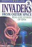 Brooks, Philip: Invaders from Outer Space: Real-Life Stories of Ufos (Eyewitness Readers)