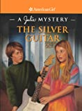 Reiss, Kathryn: The Silver Guitar (Turtleback School & Library Binding Edition) (American Girl Mysteries (Prebound))