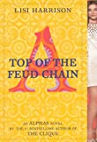 Harrison, Lisi: Top Of The Feud Chain (Turtleback School & Library Binding Edition) (Alphas Novels)