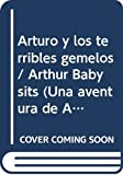 Brown, Marc Tolon: Arturo Y Los Terribles Gemelos/Arthur Babysits
