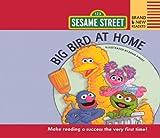 Sesame Workshop: Big Bird At Home (Turtleback School & Library Binding Edition) (Brand New Readers)