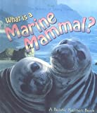 Kalman, Bobbie: What Is a Marine Mammal? (Science of Living Things)