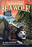 Strickland, Brad: Be a Wolf! (Adventures of Wishbone, 1)