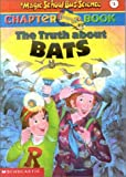 Moore, Eva: The Truth About Bats (Magic School Bus Chapter Book, 1)