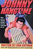 Gutman, Dan: Johnny Hangtime
