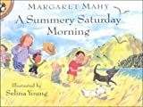 Mahy, Margaret: A Summery Saturday Morning (Picture Puffin Books)