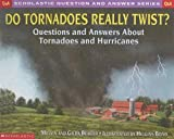 Berger, Melvin: Do Tornadoes Really Twist?